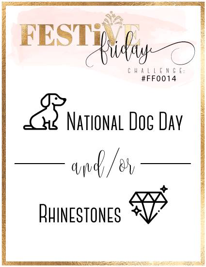 #festivefridaychallenge, #FF0014, Stampin Up, National Dog Day, Rhinestones