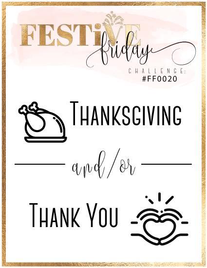 #festivefridaychallenge, #FF0020, Stampin Up, Thanksgiving, Thank you