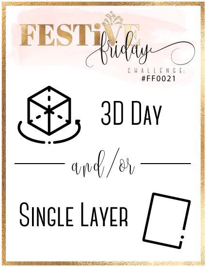 #festivefridaychallenge, #FF0021, Stampin Up, 3D Day, one layer card