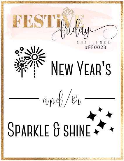 Stampin Up New Year's, Sparkle & Shine,#festivefridaychallenge, #FF0023
